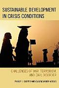 Sustainable Development in Crisis Conditions Challenges of War Terrorism & Civil Disorder