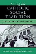 Living the Catholic Social Tradition : Cases and Commentary (04 Edition)