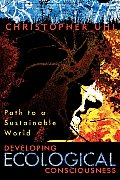 Developing Ecological Consciousness Paths to a Sustainable World