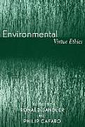 Environmental Virtue Ethics (04 Edition)