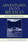 Adventures Into Mexico: American Tourism Beyond the Border Cover