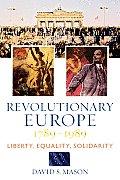 Revolutionary Europe 1789 1989 Liberty Equality Solidarity