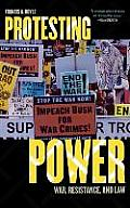 Protesting Power: War, Resistance, and Law (War and Peace Library) Cover
