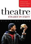 Theatre: Its Art and Craft (6TH 10 Edition)