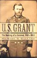 U. S. Grant: The Making of a General, 1861 1863