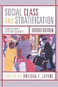 Social Class and Stratification : Classic Statements and Theoretical Debates (2ND 06 Edition)