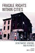 Fragile Rights Within Cities: Government, Housing, and Fairness (07 Edition)