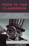 Feds in the Classroom: How Big Government Corrupts, Cripples, and Compromises American Education Cover