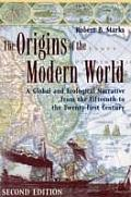 Origins of the Modern World A Global & Ecological Narrative from the Fifteenth to the Twenty First Century