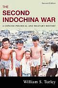 Second Indochina War A Concise Political & Military History