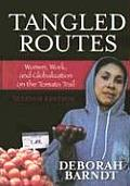 Tangled Routes Women Work & Globalization on the Tomato Trail