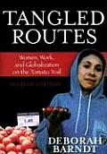 Tangled Routes: Women, Work and Globalization of the Tomato Trail (2ND 08 Edition)
