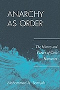 Anarchy as Order: The History and Future of Civic Humanity