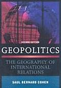 Geopolitics: the Geography of International Relations (2ND 09 - Old Edition)