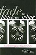 Fade To Black and White (09 Edition)