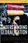 Understanding Globalization The Social Consequences of Political Economic & Environmental Change