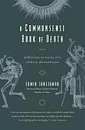 A Commonsense Book of Death: Reflections at Ninety of a Lifelong Thanatologist Cover