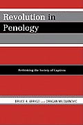 Revolution in Penology: Rethinking the Society of Captives