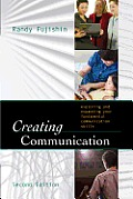 Creating Communication: Exploring and Expanding Your Fundamental Communication Skills