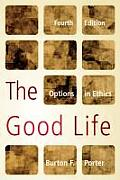 The Good Life: Options in Ethics