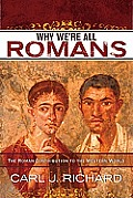 Why Were All Romans The Roman Contribution to the Western World