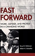 Fast Forward: Work, Gender, and Protest in a Changing World