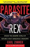 Parasite Rex: Inside the Bizarre World of Nature's Most Dangerous Creatures Cover