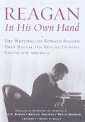 Reagan In His Own Hand The Writings Of