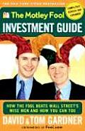 Motley Fool Investment Guide How the Fool Beats Wall Streets Wise Men & How You Can Too