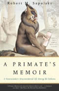 Primates Memoir A Neuroscientists Unconventional Life Among the Baboons