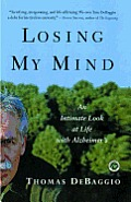 Losing My Mind An Intimate Look at Life with Alzheimers
