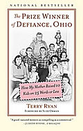 Prize Winner of Defiance Ohio How My Mother Raised 10 Kids on 25 Words or Less