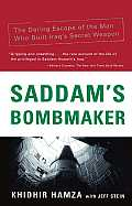 Saddams Bombmaker The Daring Escape of the Man Who Built Iraqs Secret Weapon