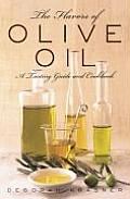 The Flavors of Olive Oil: A Tasting Guide and Cookbook Cover