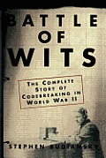 Battle of Wits : the Complete Story of Codebreaking in World War II (00 Edition)