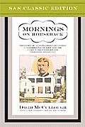 Mornings on Horseback The Story of an Extraordinary Faimly a Vanished Way of Life & the Unique Child Who Became Theodore Roosevelt