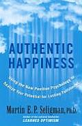 Authentic Happiness Using the New Positive Psychology to Realize Your Potential for Lasting Fulfillment