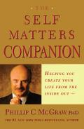 Self Matters Companion Helping You Create Your Life from the Inside Out