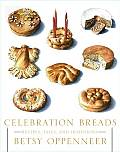 Celebration Breads Recipes Tales & Tradi