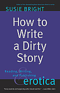 How to Write a Dirty Story Reading Writing & Publishing Erotica