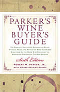 Parkers Wine Buyers Guide The Complete Easy To Use Reference on Recent Vintages Prices & Ratings for More Than 8000 Wines from All the Maj