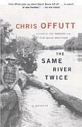 Same River Twice A Memoir