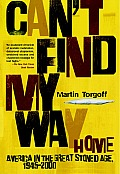 Can't Find My Way Home: America in the Great Stoned Age, 1945-2000 Cover