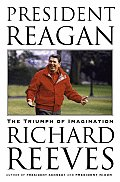 President Reagan The Triumph Of Imagination