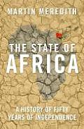 State of Africa A History of Fifty Years of Independence