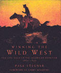 Winning the Wild West: The Epic Saga of the American Frontier, 1800-1899 (Images of America)