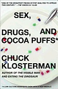 Sex, Drugs, and Cocoa Puffs: A Low Culture Manifesto Cover