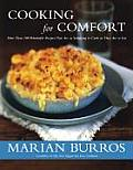 Cooking for Comfort More Than 100 Wonderful Recipes That Are as Satisfying to Cook as They Are to Eat