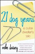 21 Dog Years: A Cube Dweller's Tale Cover
