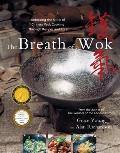 The Breath of a Wok: Unlocking the Spirit of Chinese Wok Cooking Through Recipes and Lore Cover